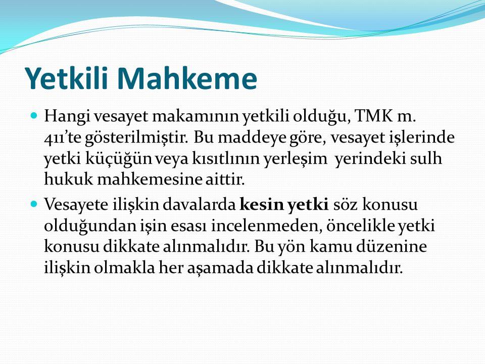 Yetkili Mahkeme Hangi vesayet makamının yetkili olduğu, TMK m. 411'te gösterilmiştir. Bu maddeye göre, vesayet işlerinde yetki küçüğün veya kısıtlının