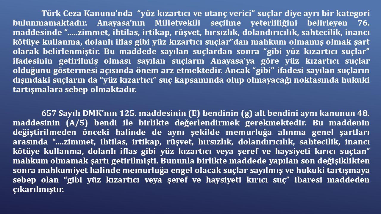 """Türk Ceza Kanunu'nda """"yüz kızartıcı ve utanç verici"""" suçlar diye ayrı bir kategori bulunmamaktadır. Anayasa'nın Milletvekili seçilme yeterliliğini bel"""