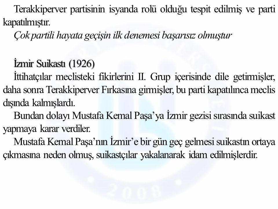 Terakkiperver partisinin isyanda rolü olduğu tespit edilmiş ve parti kapatılmıştır.