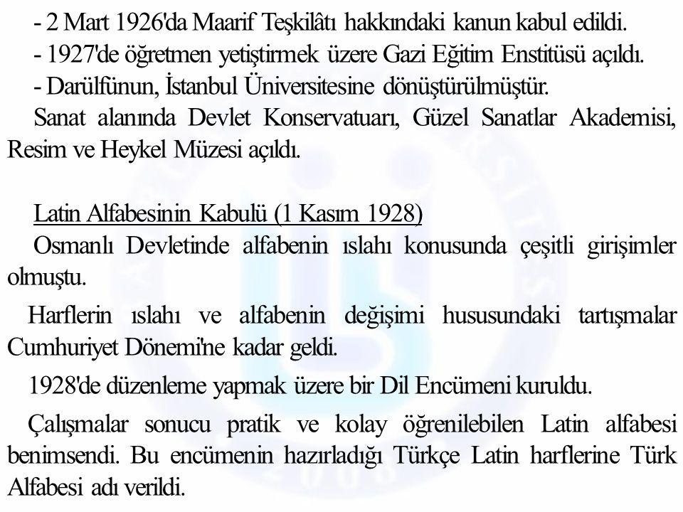 - 2 Mart 1926 da Maarif Teşkilâtı hakkındaki kanun kabul edildi.