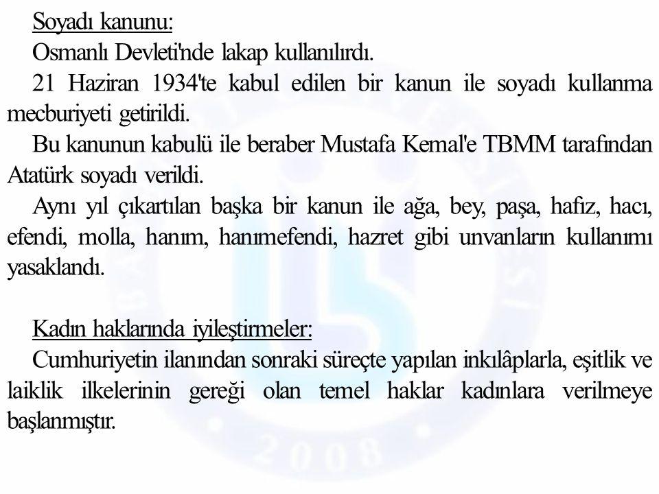 Soyadı kanunu: Osmanlı Devleti nde lakap kullanılırdı.