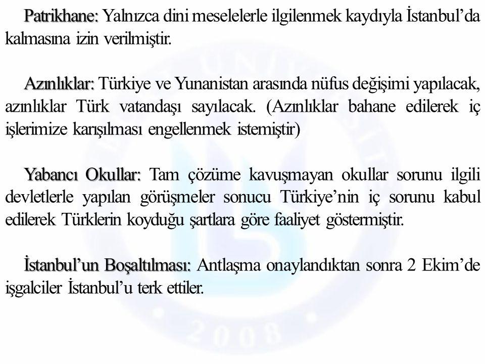 Patrikhane: Patrikhane: Yalnızca dini meselelerle ilgilenmek kaydıyla İstanbul'da kalmasına izin verilmiştir.