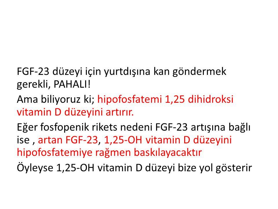FGF-23 düzeyi için yurtdışına kan göndermek gerekli, PAHALI.