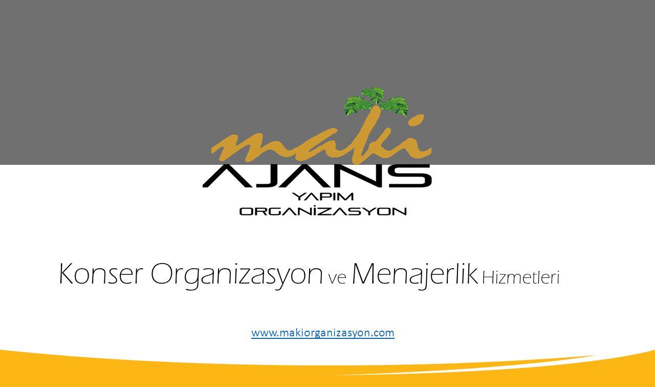 Konser Organizasyon ve Menajerlik Hizmetleri www.makiorganizasyon.com