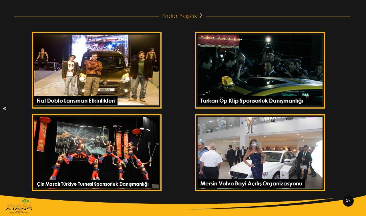 « 14 Fiat Doblo Lansman EtkinlikleriTarkan Öp Klip Sponsorluk Danışmanlığı Çin Masalı Türkiye Turnesi Sponsorluk Danışmanlığı Mersin Volvo Bayi Açılış