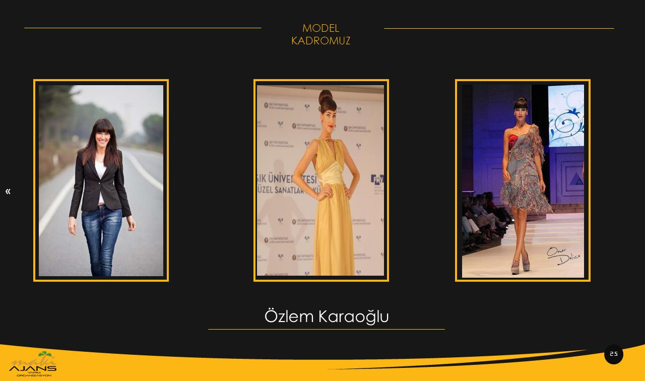 « 25 Özlem Karaoğlu MODEL KADROMUZ
