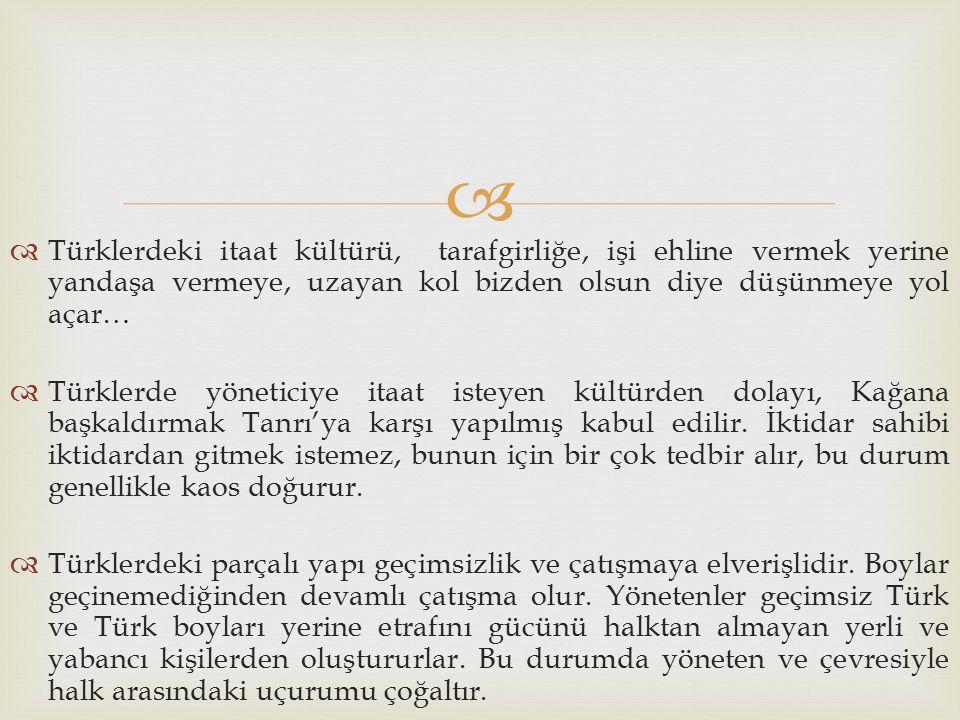  Türklerdeki itaat kültürü, tarafgirliğe, işi ehline vermek yerine yandaşa vermeye, uzayan kol bizden olsun diye düşünmeye yol açar…  Türklerde yö