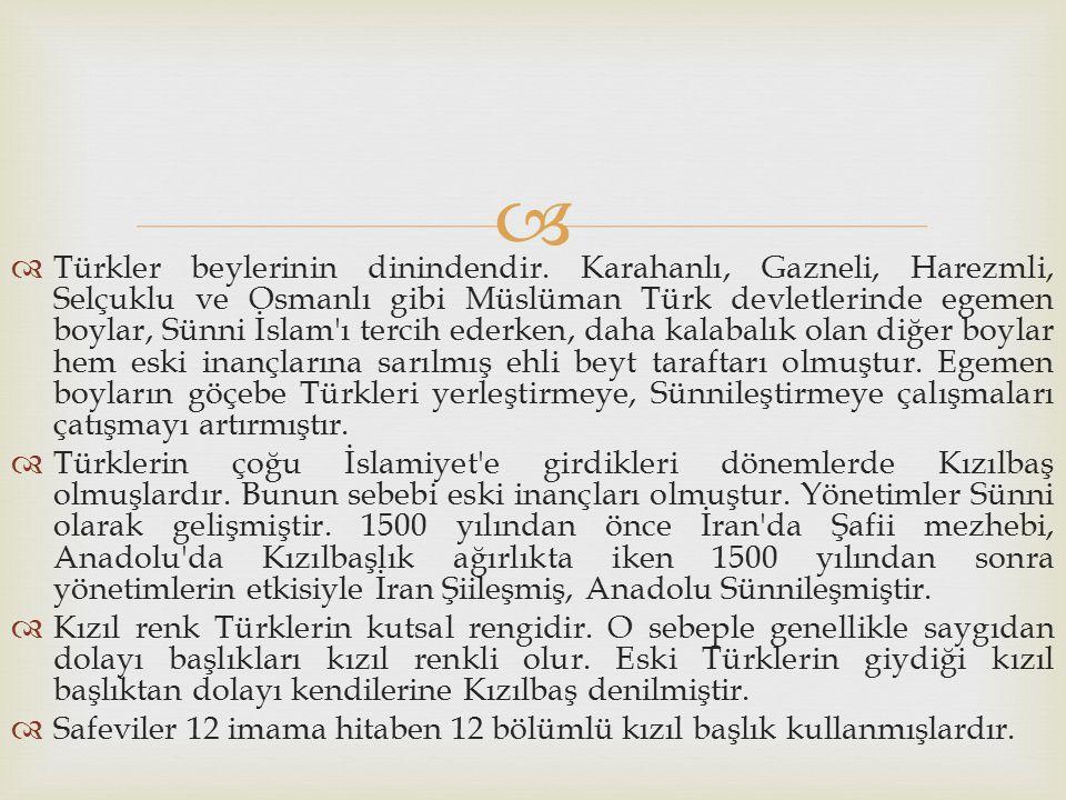   Türkler beylerinin dinindendir. Karahanlı, Gazneli, Harezmli, Selçuklu ve Osmanlı gibi Müslüman Türk devletlerinde egemen boylar, Sünni İslam'ı te