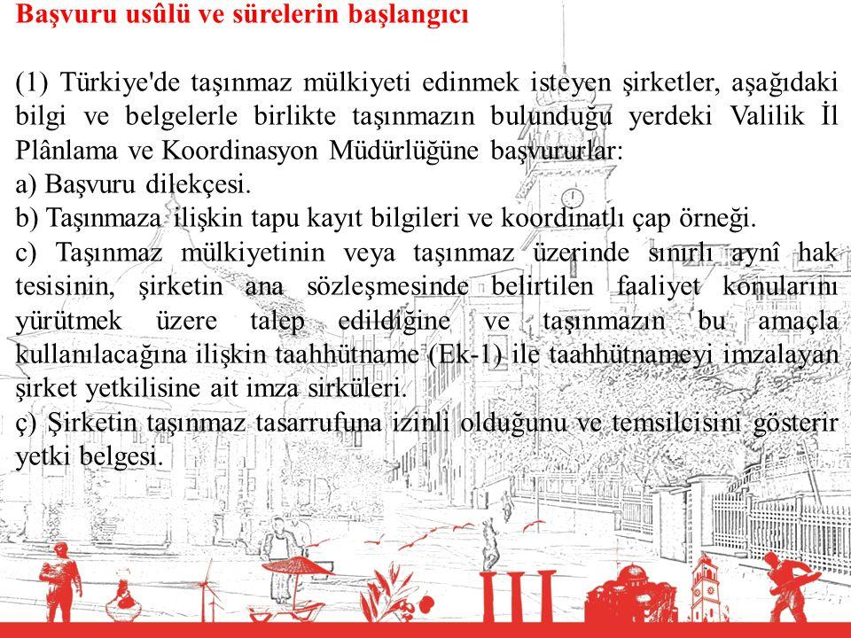T.C. BALIKESİR VALİLİĞİ Başvuru usûlü ve sürelerin başlangıcı (1) Türkiye'de taşınmaz mülkiyeti edinmek isteyen şirketler, aşağıdaki bilgi ve belgeler