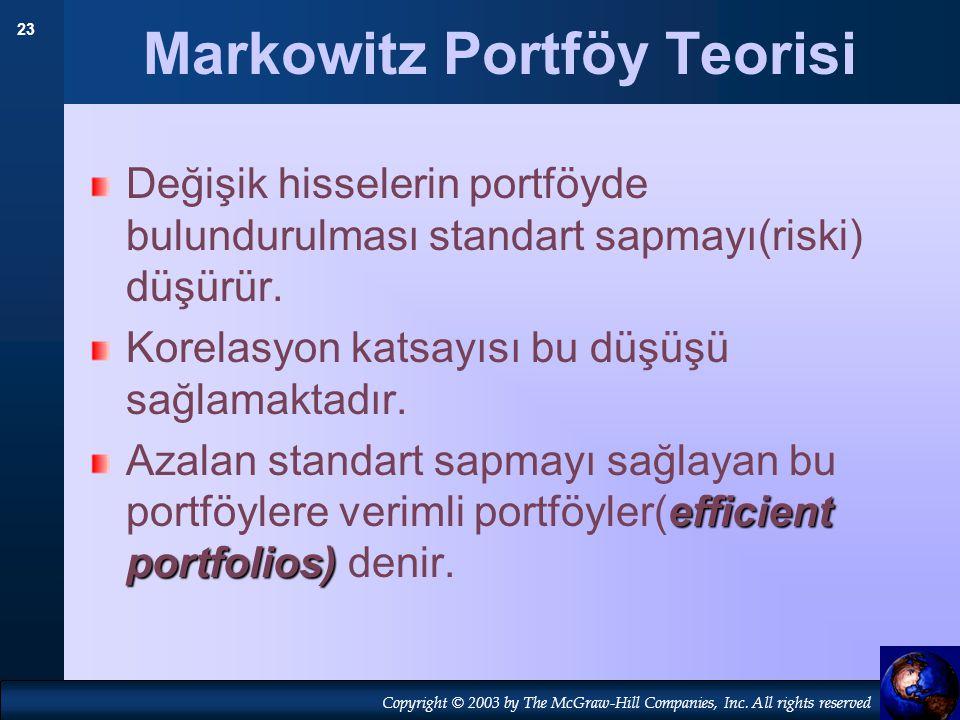 23 Copyright © 2003 by The McGraw-Hill Companies, Inc. All rights reserved Markowitz Portföy Teorisi Değişik hisselerin portföyde bulundurulması stand