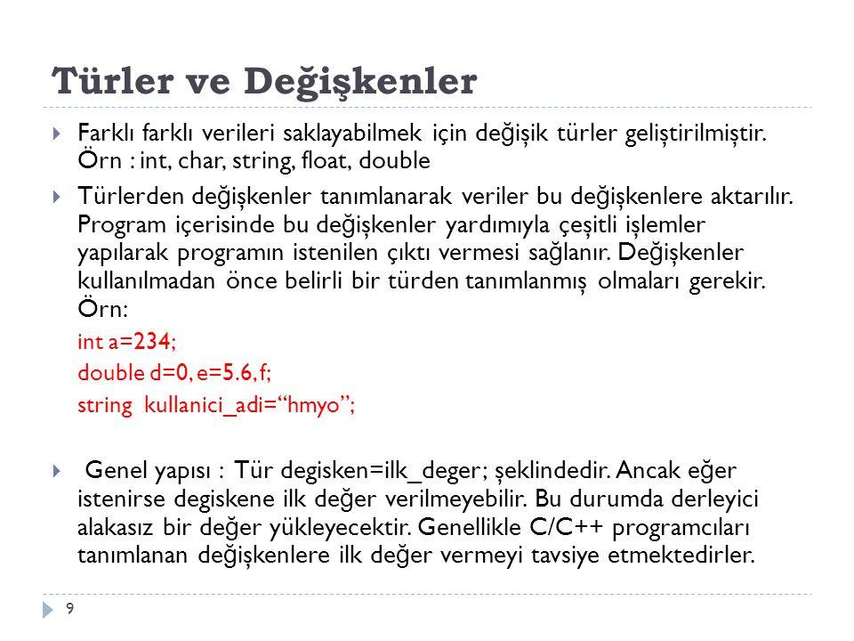 Semboller 10  Sayı ve harf olmayan ama C++ dilinde özel anlam taşıyan karakterlerdir.