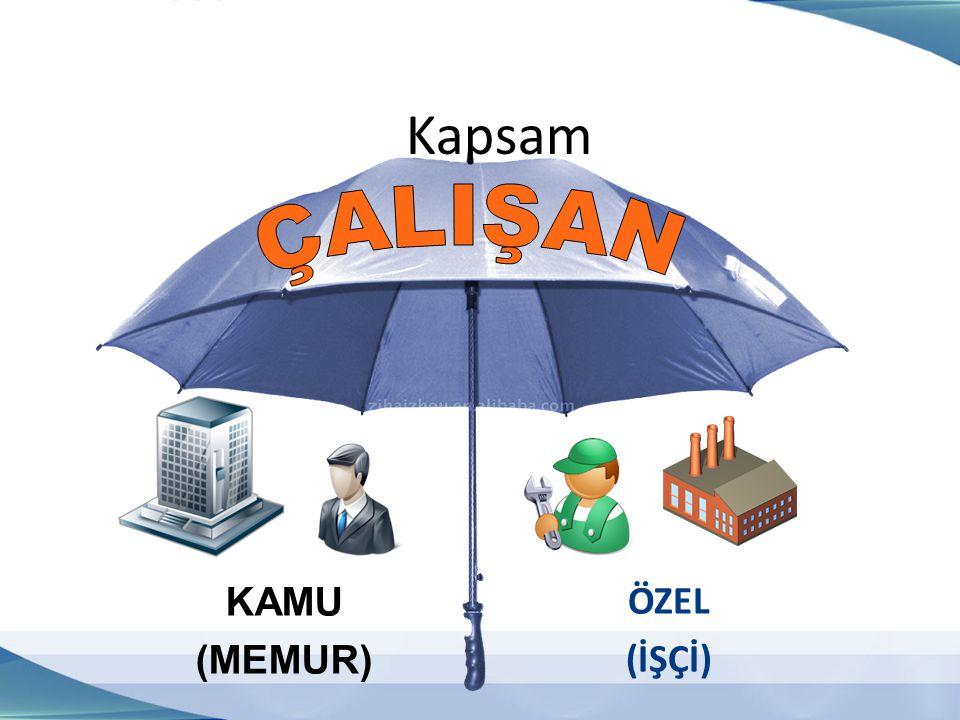 Kapsam KAMU (MEMUR) ÖZEL (İŞÇİ)