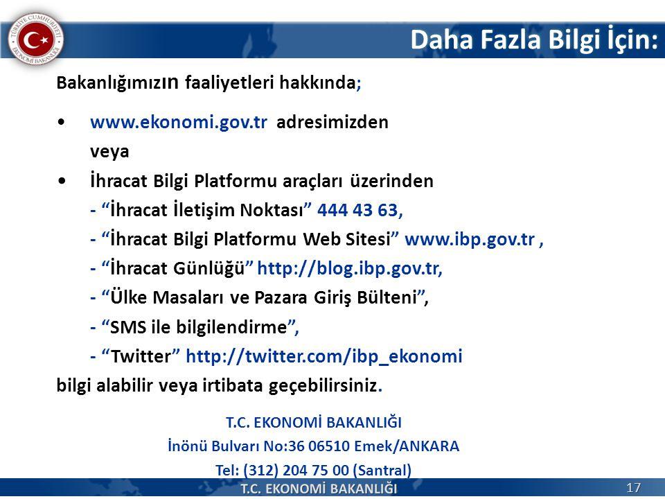 """Daha Fazla Bilgi İçin: Bakanlığımız ın faaliyetleri hakkında; www.ekonomi.gov.tr adresimizden veya İhracat Bilgi Platformu araçları üzerinden - """"İhrac"""