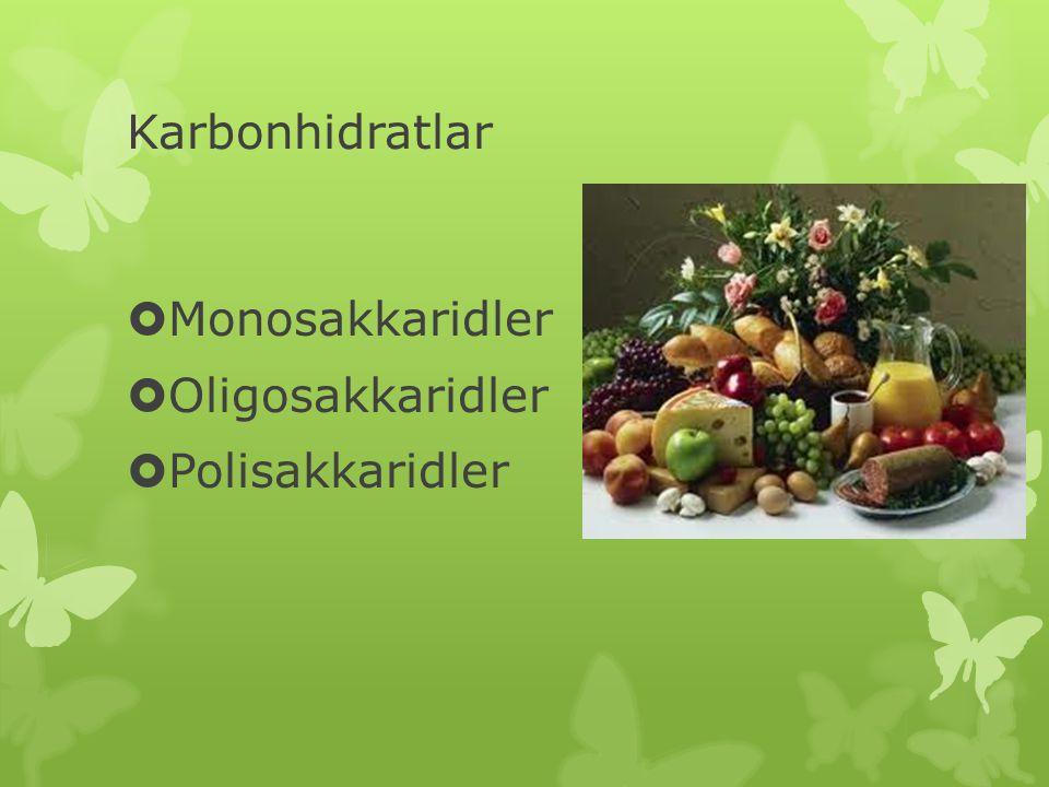  Monosakkaridler  Oligosakkaridler  Polisakkaridler