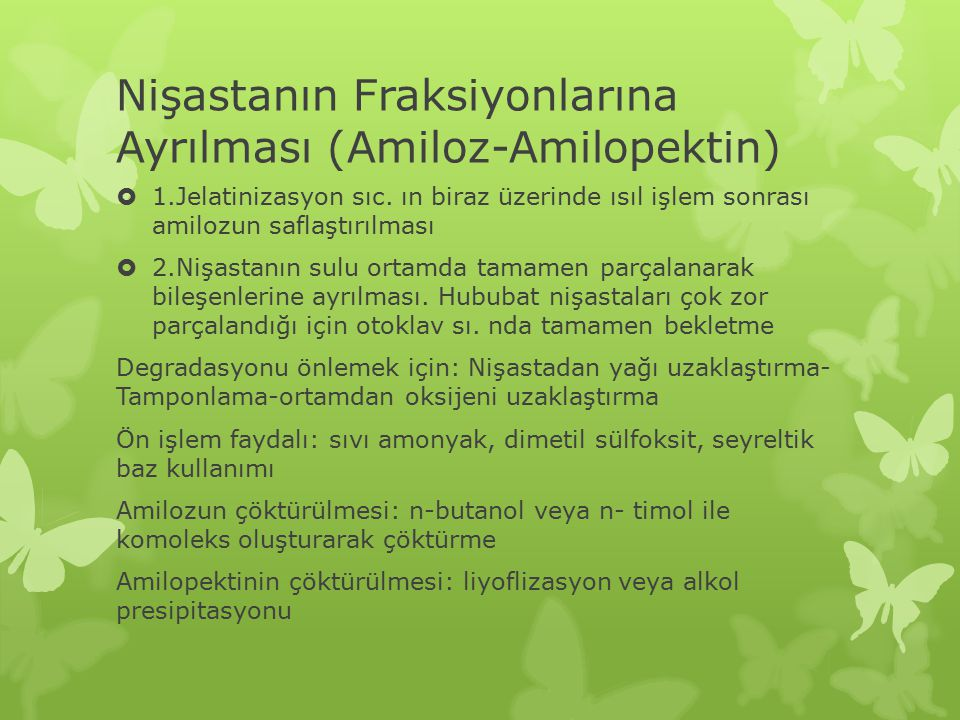 Nişastanın Fraksiyonlarına Ayrılması (Amiloz-Amilopektin)  1.Jelatinizasyon sıc.