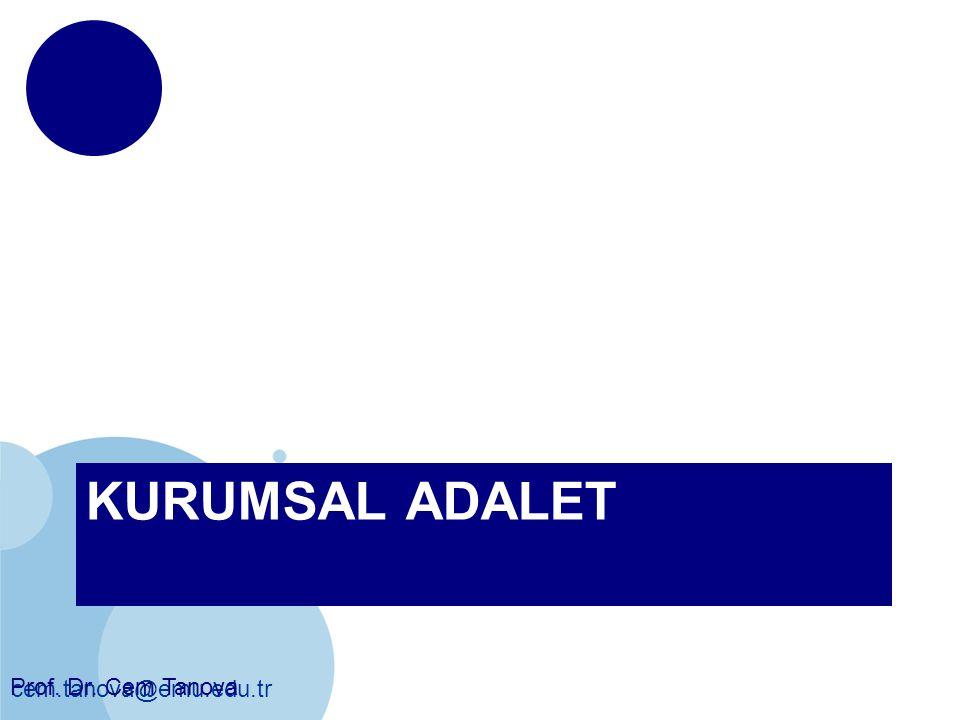 cem.tanova@emu.edu.tr KURUMSAL ADALET Prof. Dr. Cem Tanova