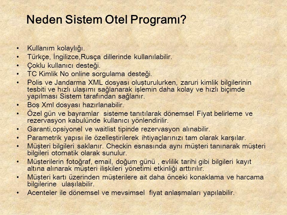 Neden Sistem Otel Programı? Kullanım kolaylığı. Türkçe, İngilizce,Rusça dillerinde kullanılabilir. Çoklu kullanıcı desteği. TC Kimlik No online sorgul