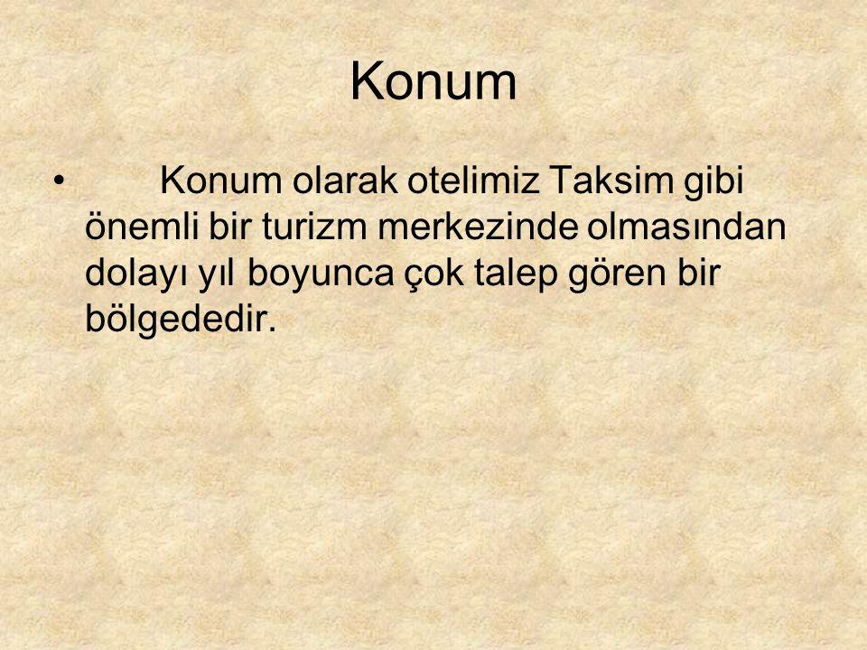 Konum Konum olarak otelimiz Taksim gibi önemli bir turizm merkezinde olmasından dolayı yıl boyunca çok talep gören bir bölgededir.