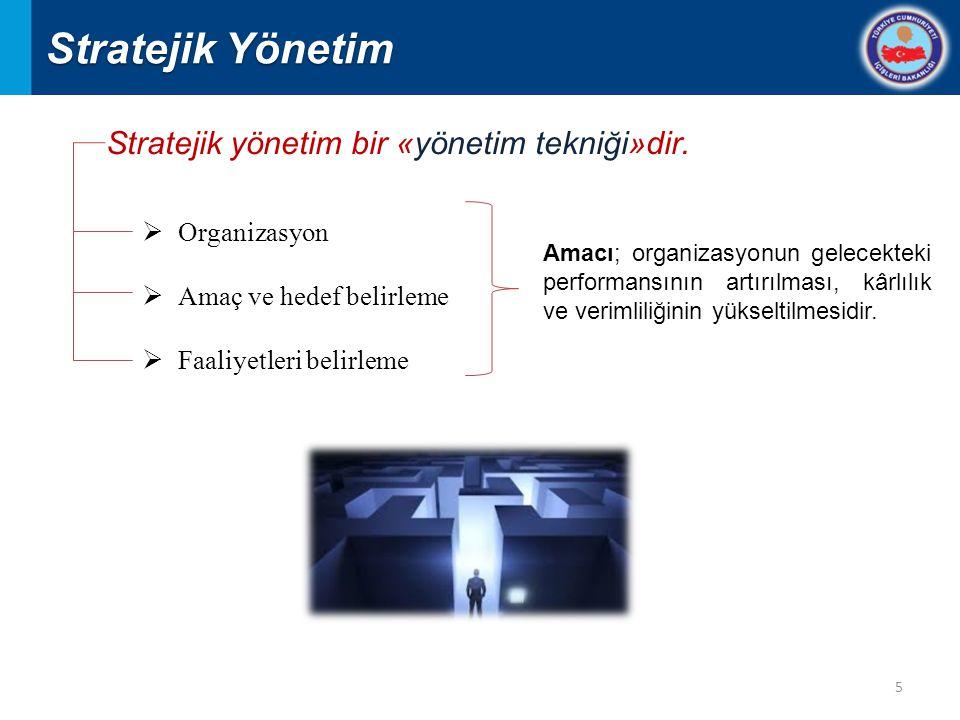 5 Stratejik Yönetim Stratejik yönetim bir «yönetim tekniği»dir.