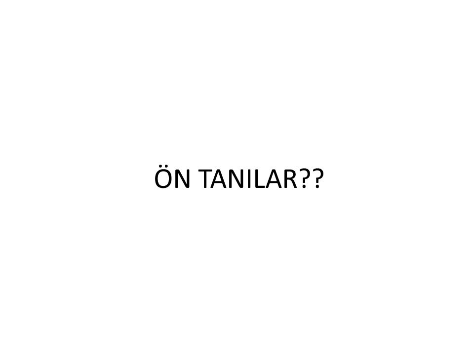ÖN TANILAR??
