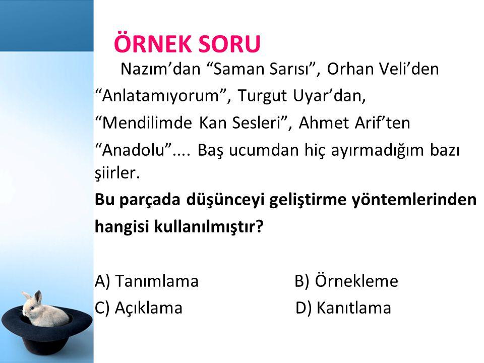 """ÖRNEK SORU Nazım'dan """"Saman Sarısı"""", Orhan Veli'den """"Anlatamıyorum"""", Turgut Uyar'dan, """"Mendilimde Kan Sesleri"""", Ahmet Arif'ten """"Anadolu"""".... Baş ucumd"""