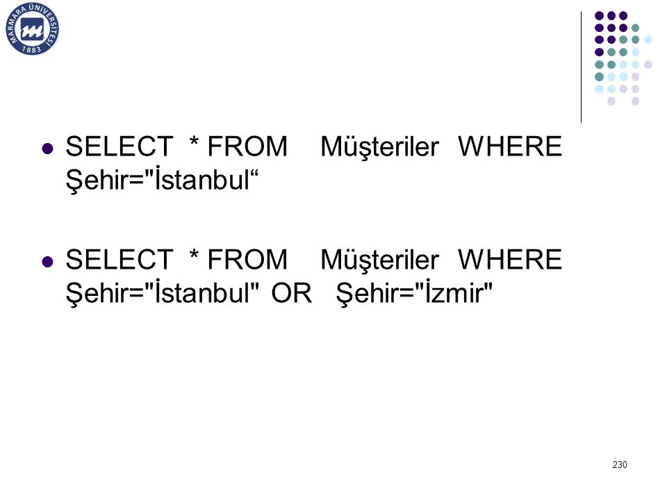 SELECT * FROM Müşteriler WHERE Şehir=