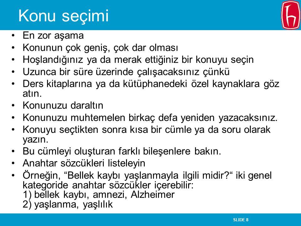 SLIDE 19 S. Serap Kurbanoğlu, Kaynak Gösterme El Kitabı. Ankara : ÜNAK, 2004.