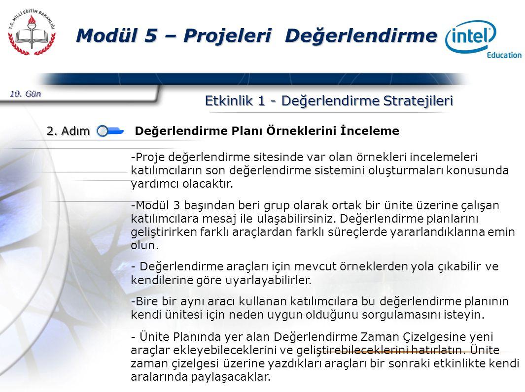 Presented By Harry Mills / PRESENTATIONPRO Modül 5 – Projeleri Değerlendirme Etkinlik 1 - Değerlendirme Stratejileri -Proje değerlendirme sitesinde var olan örnekleri incelemeleri katılımcıların son değerlendirme sistemini oluşturmaları konusunda yardımcı olacaktır.