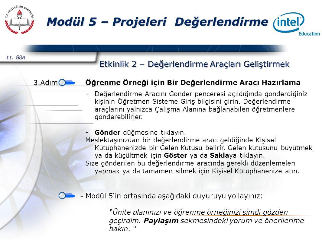 Presented By Harry Mills / PRESENTATIONPRO Modül 5 – Projeleri Değerlendirme Etkinlik 2 – Değerlendirme Araçları Geliştirmek 11.