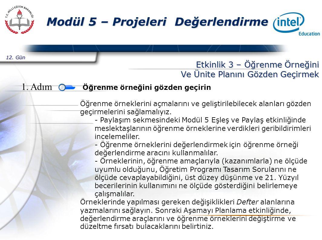 Presented By Harry Mills / PRESENTATIONPRO Modül 5 – Projeleri Değerlendirme Etkinlik 3 – Öğrenme Örneğini Ve Ünite Planını Gözden Geçirmek Öğrenme örneğini gözden geçirin Öğrenme örneklerini açmalarını ve geliştirilebilecek alanları gözden geçirmelerini sağlamalıyız.