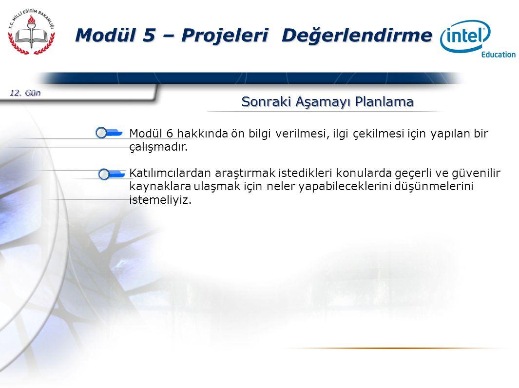 Presented By Harry Mills / PRESENTATIONPRO Modül 5 – Projeleri Değerlendirme Sonraki Aşamayı Planlama Modül 6 hakkında ön bilgi verilmesi, ilgi çekilmesi için yapılan bir çalışmadır.