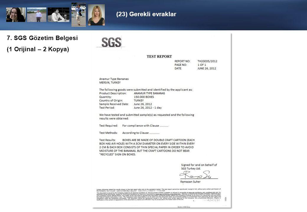 (23) Gerekli evraklar 7. SGS Gözetim Belgesi (1 Orijinal – 2 Kopya)