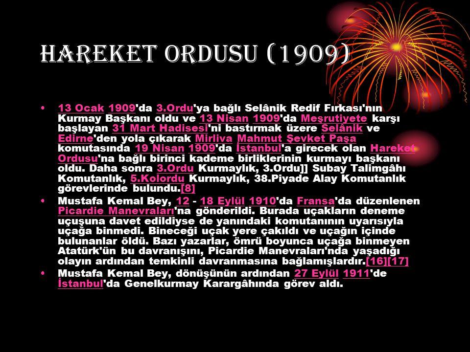 HAREKET ORDUSU (1909) 13 Ocak 1909'da 3.Ordu'ya bağlı Selânik Redif Fırkası'nın Kurmay Başkanı oldu ve 13 Nisan 1909'da Meşrutiyete karşı başlayan 31