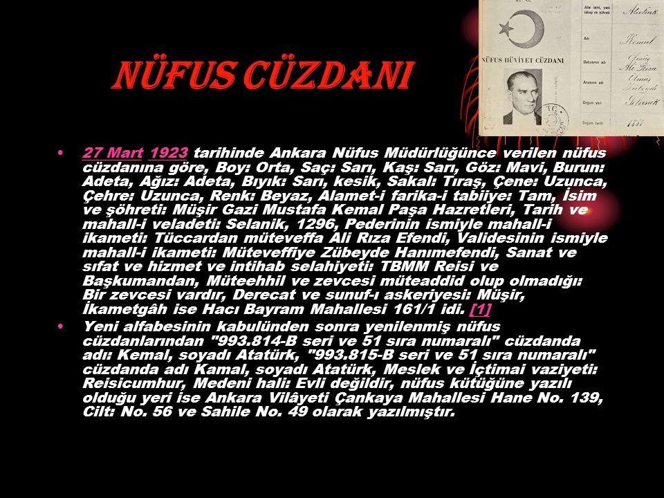 NÜFUS CÜZDANI 27 Mart 1923 tarihinde Ankara Nüfus Müdürlüğünce verilen nüfus cüzdanına göre, Boy: Orta, Saç: Sarı, Kaş: Sarı, Göz: Mavi, Burun: Adeta,