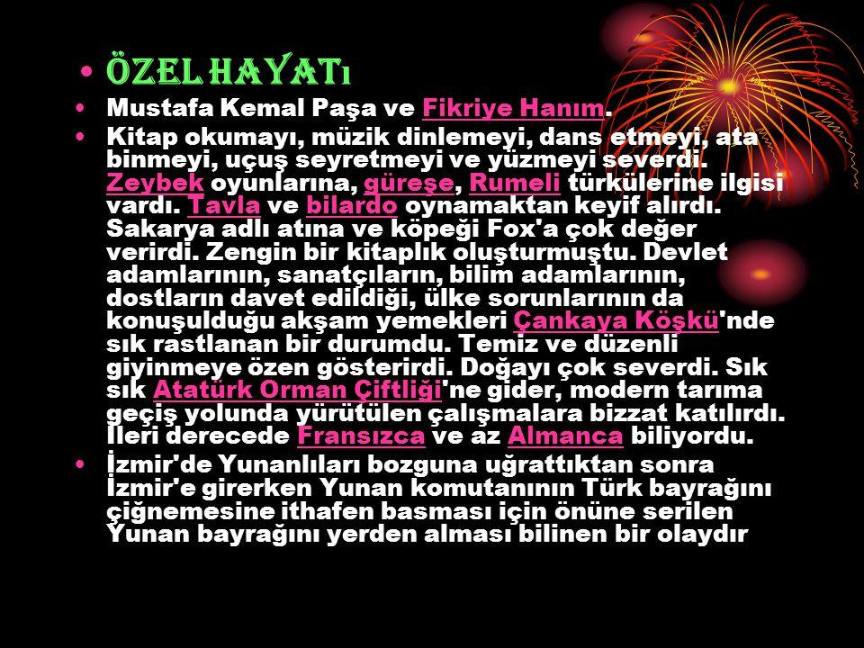 Özel Hayat ı Mustafa Kemal Paşa ve Fikriye Hanım.Fikriye Hanım Kitap okumayı, müzik dinlemeyi, dans etmeyi, ata binmeyi, uçuş seyretmeyi ve yüzmeyi se