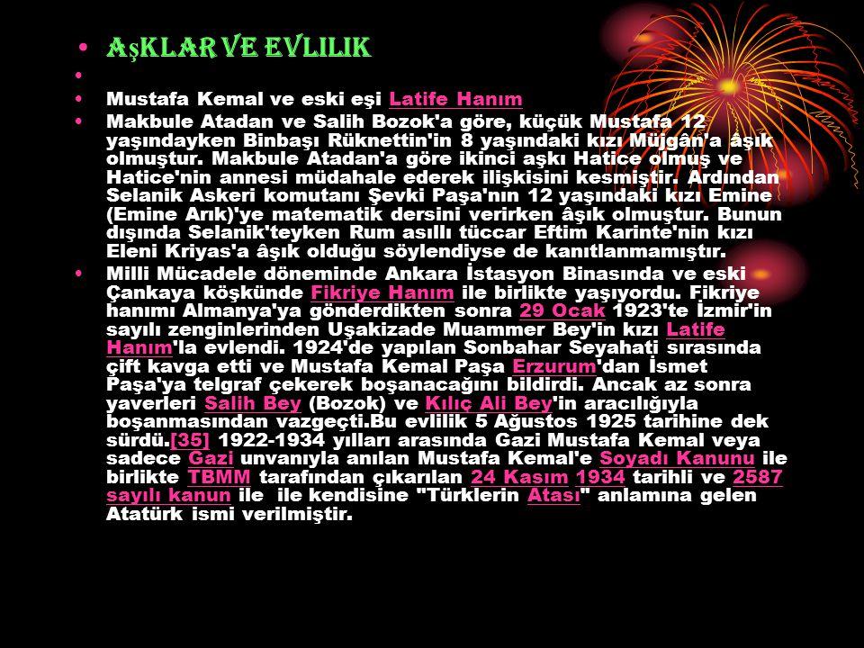 A ş klar ve evlilik Mustafa Kemal ve eski eşi Latife HanımLatife Hanım Makbule Atadan ve Salih Bozok'a göre, küçük Mustafa 12 yaşındayken Binbaşı Rükn