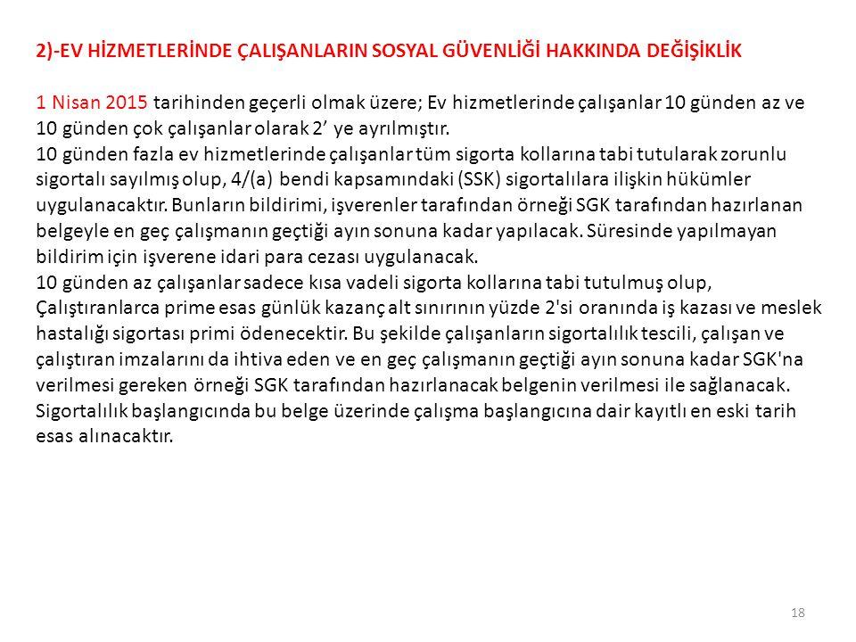 3)- YABANCILARIN SİGORTALILIĞI Türkiye ile sosyal güvenlik sözleşmesi olmayan yabancı bir ülkede kurulu herhangi bir kuruluş tarafından ve o kuruluş adına ve hesabına Türkiye'de çalışan yabancı uyruklular en fazla 3 ay süreyle Türk Sosyal Güvenlik sisteminin kapsamı dışında kalacaktır.