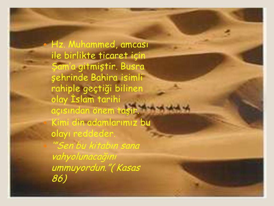 Hz Muhammed doğmadan iki ay önce babası Abdullah'ı kaybetmiştir. Süt anne Halime'ye verilen Hz Muhammed, 6 yaşına gelince annesi Amine'ye teslim edilm