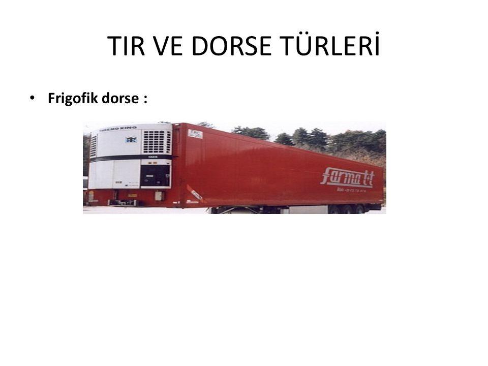 TIR VE DORSE TÜRLERİ Frigofik dorse :