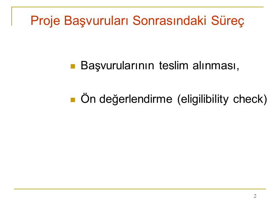 2 Proje Başvuruları Sonrasındaki Süreç Başvurularının teslim alınması, Ön değerlendirme (eligilibility check)