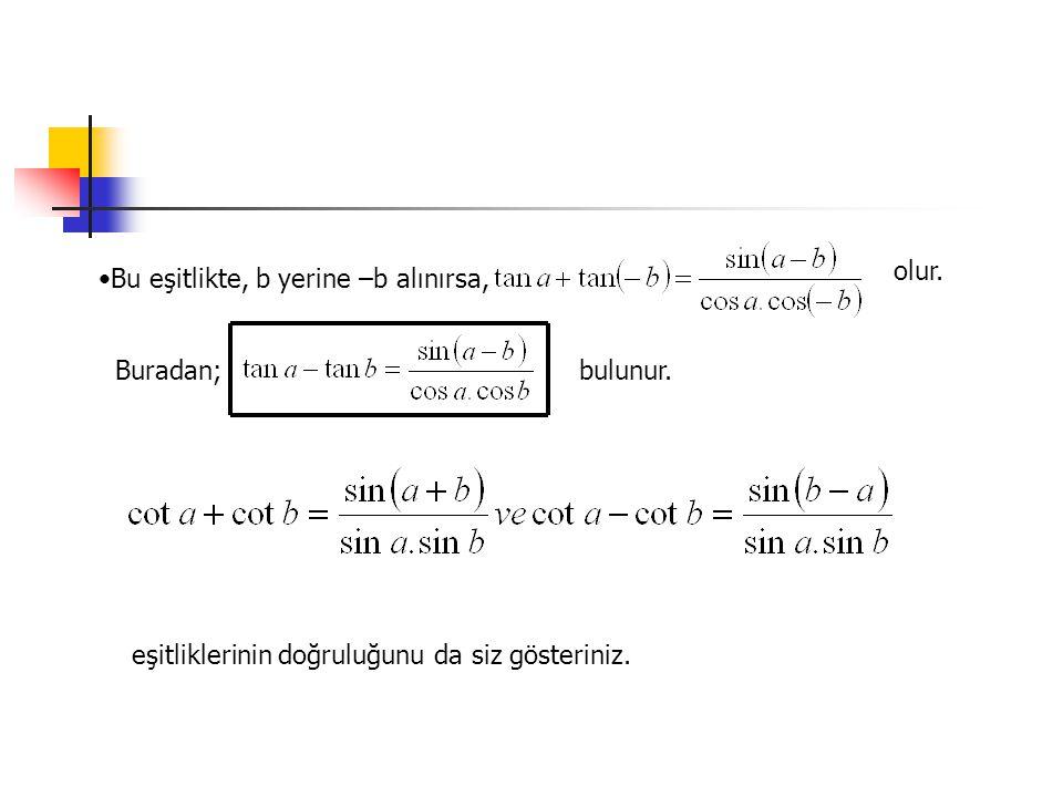 1 + sinu, 1 + cosu, 1 + tanu, 1 + cotu, ifadelerini Çarpım Haline Dönüştürme (Dönüşüm formülünü uygulayalım.) bulunur.