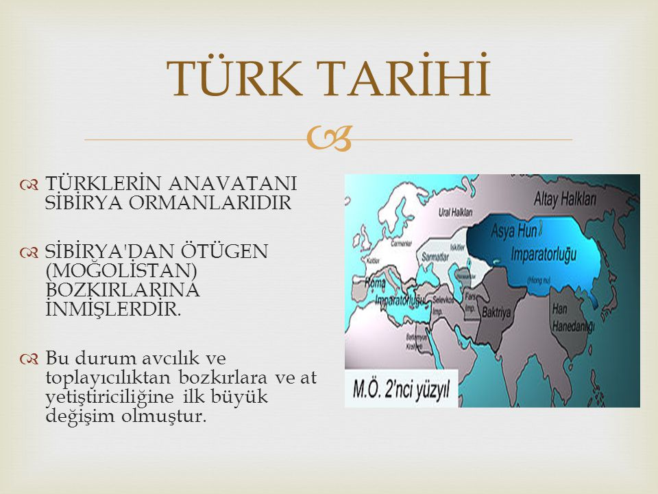   M.Ö.312: Hun Devleti nin (Huing nu) kuruluşu ve Çinle Kuzey Şansi Savaşı  M.Ö.240: Bozkır halklarına karşı Çin in duvar inşası: ÇİN SEDDİ  M.Ö.209: Teoman ın ölümü ve Mete nin Hun lideri olması, TSK nın kuruluşu  M.Ö.201: Türkçe konuşan Kırgız halkından ilk kez söz edilmesi