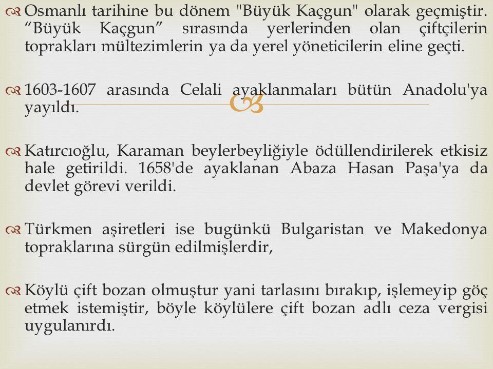   Osmanlı tarihine bu dönem
