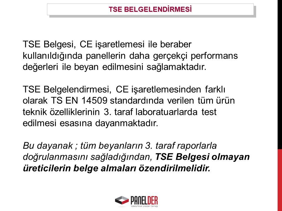 TSE Belgesi, CE işaretlemesi ile beraber kullanıldığında panellerin daha gerçekçi performans değerleri ile beyan edilmesini sağlamaktadır.