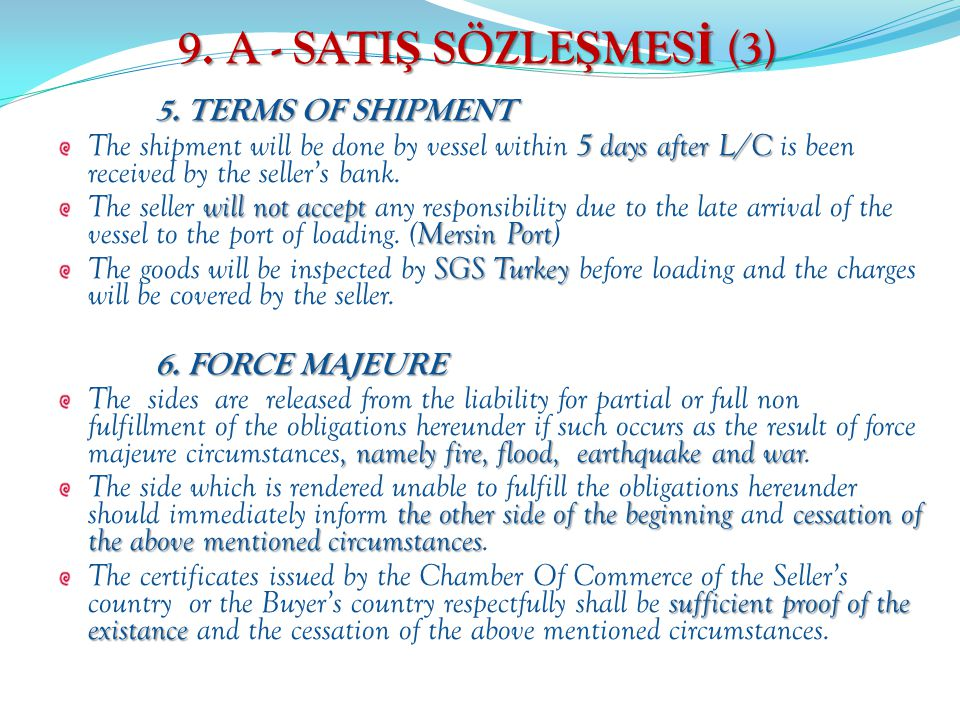9. A - SATI Ş SÖZLE Ş MES İ (3) 5. TERMS OF SHIPMENT 5 days after L/C The shipment will be done by vessel within 5 days after L/C is been received by
