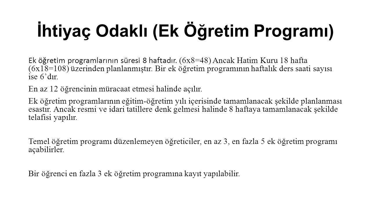 İhtiyaç Odaklı (Ek Öğretim Programı) Ek öğretim programlarının süresi 8 haftadır. (6x8=48) Ancak Hatim Kuru 18 hafta (6x18=108) üzerinden planlanmıştı