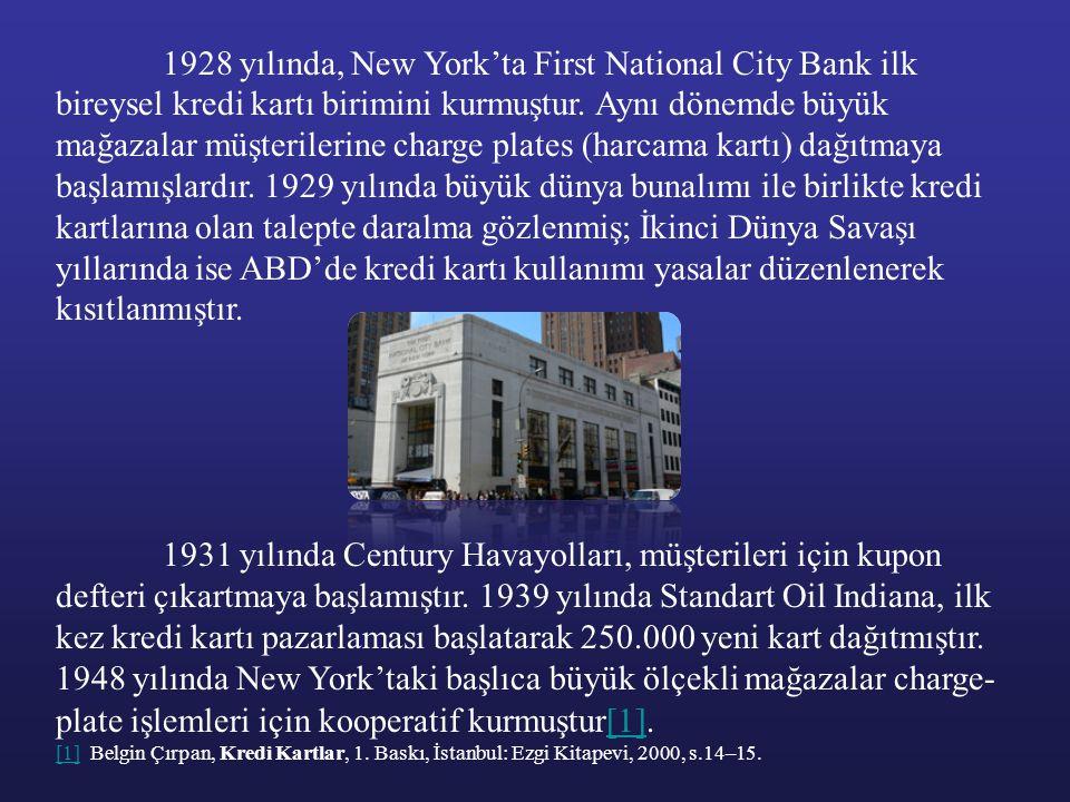 1928 yılında, New York'ta First National City Bank ilk bireysel kredi kartı birimini kurmuştur. Aynı dönemde büyük mağazalar müşterilerine charge plat