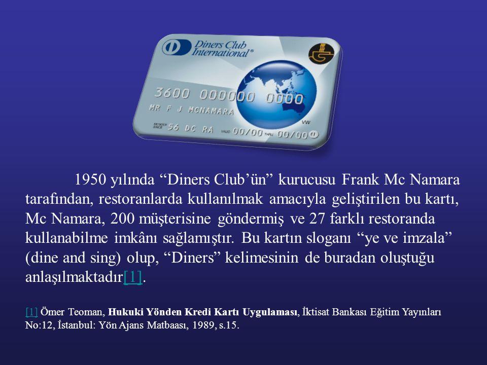 """1950 yılında """"Diners Club'ün"""" kurucusu Frank Mc Namara tarafından, restoranlarda kullanılmak amacıyla geliştirilen bu kartı, Mc Namara, 200 müşterisin"""