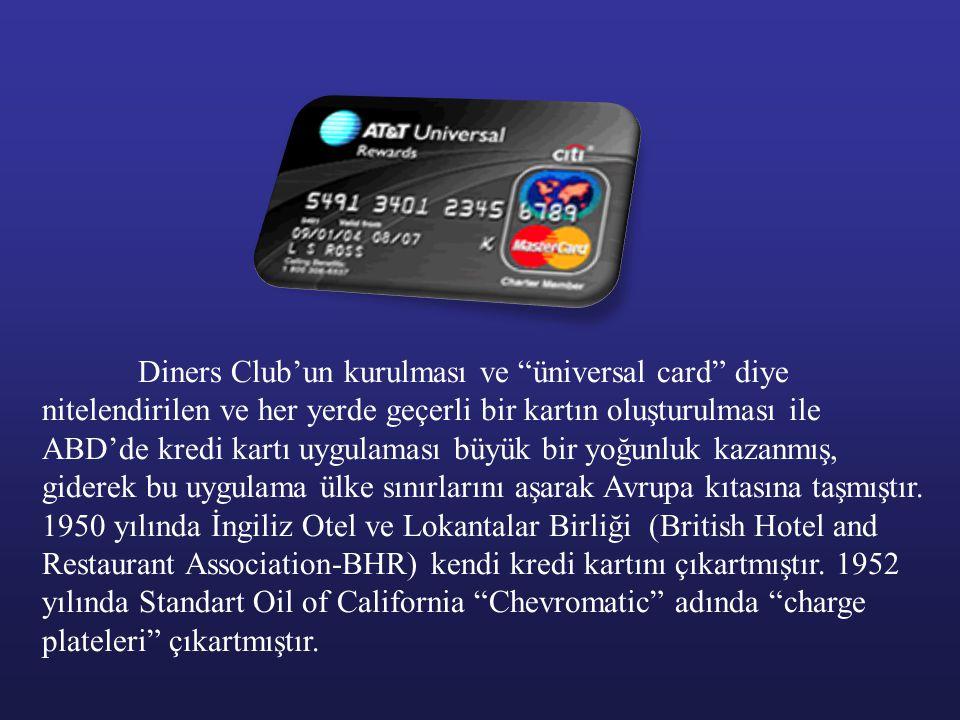 """Diners Club'un kurulması ve """"üniversal card"""" diye nitelendirilen ve her yerde geçerli bir kartın oluşturulması ile ABD'de kredi kartı uygulaması büyük"""