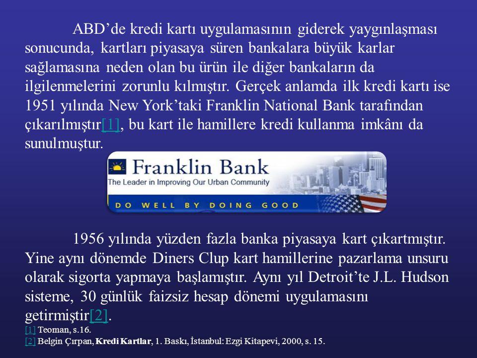 ABD'de kredi kartı uygulamasının giderek yaygınlaşması sonucunda, kartları piyasaya süren bankalara büyük karlar sağlamasına neden olan bu ürün ile di